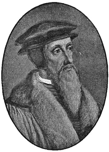 John Calvin and Calvinism Refuted - The Beliefs, Quotes, History and Facts